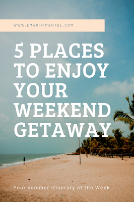 5 places to enjoy your weekend getaway