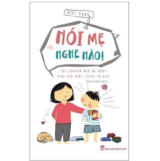 Sách: Nói Mẹ Nghe Nào - Trò Chuyện Như Mẹ Nhật Giúp Con Phát Triển Tư Duy ebook PDF-EPUB-AWZ3-PRC-MOBI