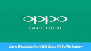 Cara Mendapatkan Imei OPPO F3 Untuk Dapat Skin Gratis AOV