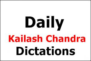 Daily Kailash Chandra Dictation September 2021