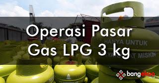 operasi pasar gas subsidi lpg 3 kg
