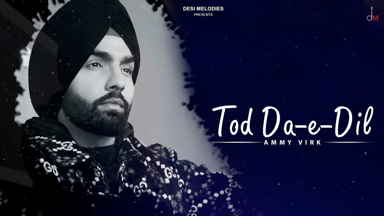 Tod Da E Dil Lyrics in Hindi - Ammy Virk | Maninder Buttar