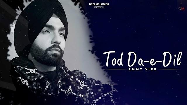 Tod Da E Dil Lyrics हिंदी - Ammy Virk | Maninder Buttar