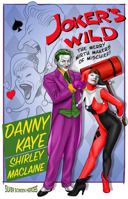 Joker's Wild featuring Danny Kaye as The Joker and Shirley Maclaine as Harley Quinn