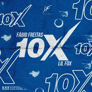 Fabio Freitas – 10 X (feat. Lil Fox) ( 2020 ) [DOWNLOAD]