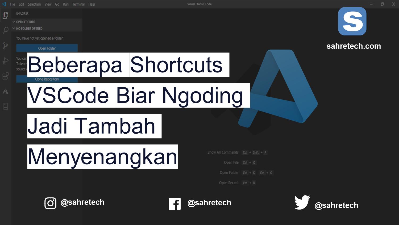 Beberapa Keyboard Shortcuts Visual Studio Code Biar Ngoding Jadi Tambah Menyenangkan
