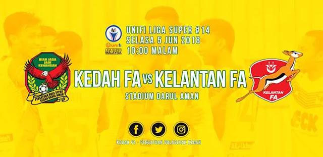 Live Streaming Kedah vs Kelantan 5.6.2018 Liga Super