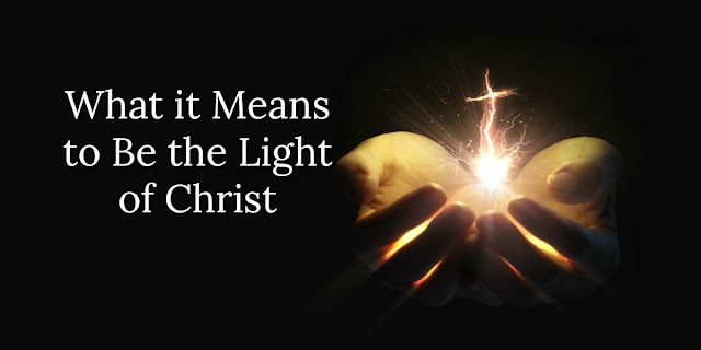 8 Ways to Be the Light of Christ in a Dark World