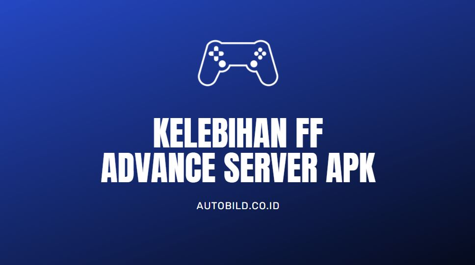 Kelebihan FF Advance server APK