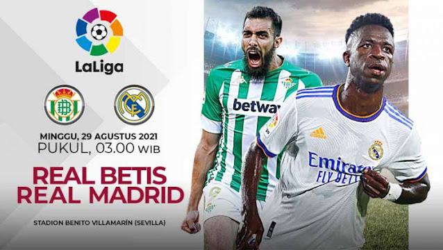 Link Live Streaming Real Betis vs Real Madrid La Liga Spanyol