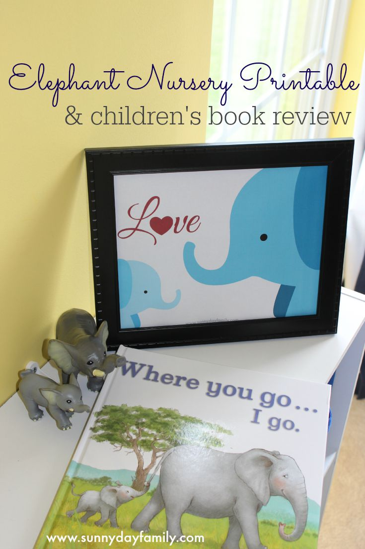 A review of the new kid's book Where You Go, I Go, and a book inspired printable perfect for an elephant themed nursery!