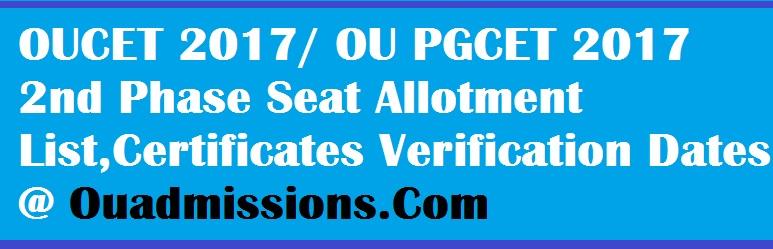 OUCET 2017/ OU PGCET 2017 2nd Phase Seat Allotment List,Certificates Verification Dates @ Ouadmissions.Com
