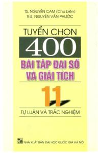 Tuyển Chọn 400 Bài Tập Đại Số Và Giải Tích 11 - Nguyễn Cam