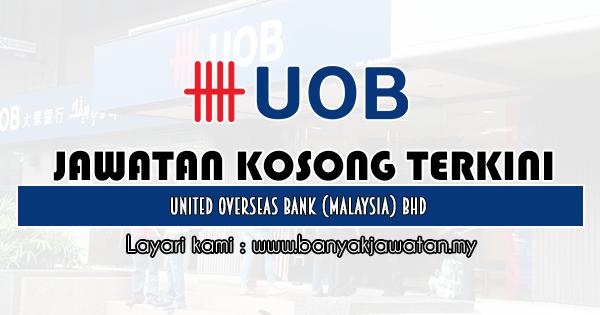 Jawatan Kosong 2020 di United Overseas Bank (Malaysia) Bhd banyakjawatan.my