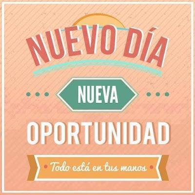 Nuevo día: Nueva oportunidad. Todo está en tus manos