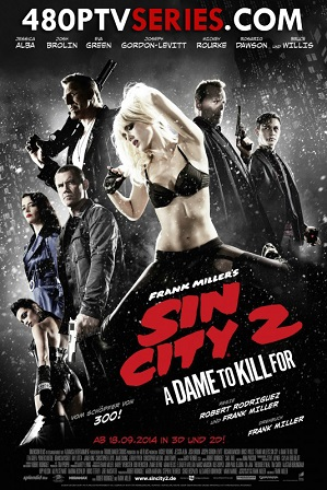 Sin City: A Dame to Kill For (2014) 300MB Full Hindi Dual Audio Movie Download 480p Bluray Free Watch Online Full Movie Download Worldfree4u 9xmovies