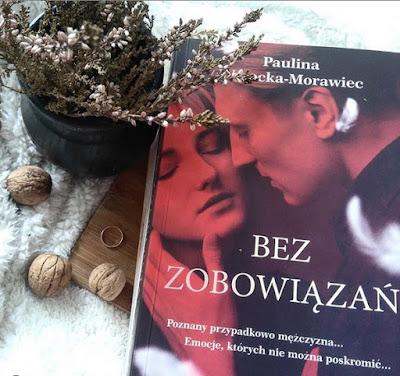 """""""Bez zobowiązań"""" Paulina Wysocka - Morawiec"""