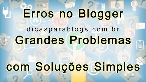 Erros e Problemas Comuns no Blogger