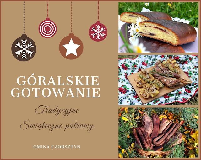 GÓRALSKIE GOTOWANIE - Świąteczne potrawy prosto z Podhala + okładka książki kucharskiej!