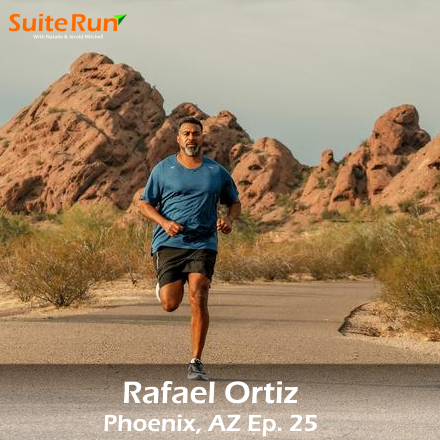 25 | Phoenix, AZ with Rafael Ortiz: Running in the Valley of the Sun
