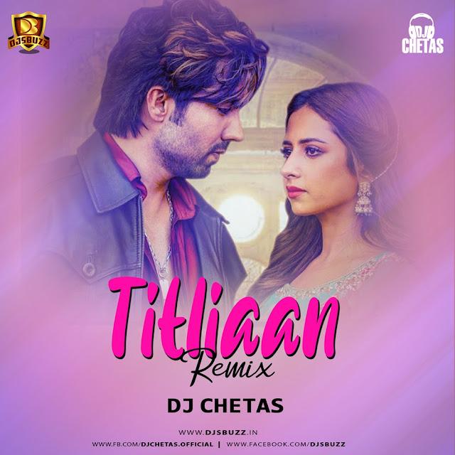 Titliaan Remix – DJ Chetas