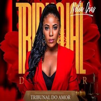 Nélia Dias - Tribunal do Amor, DOWNLOAD, Baixar, MP3,