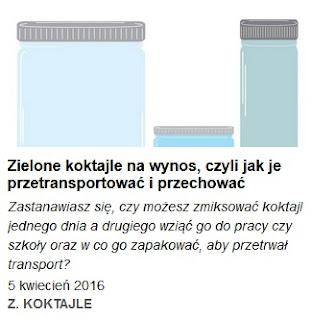 http://pl.blastingnews.com/styl-zycia/2016/04/zielone-koktajle-na-wynos-czyli-jak-je-przetransportowac-i-przechowac-00865021.html
