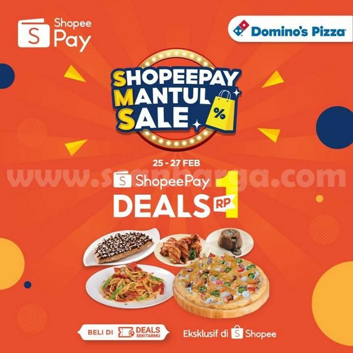 Domino's Pizza Promo ShopeePay Mantul Sale! DEALS Rp 1,-