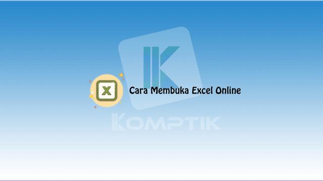 Cara Membuka Excel Online