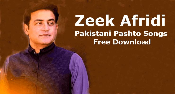 Zeek Afridi- Best Top, 100% Free, Pashto Songs Free Download