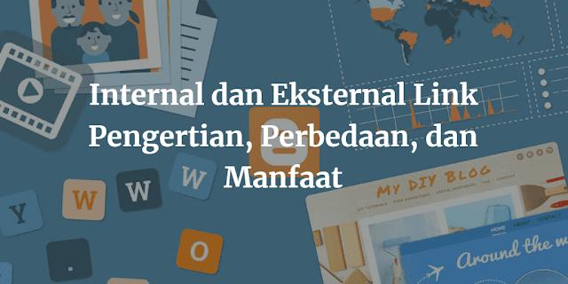 Internal dan Eksternal Link : Pengertian, Perbedaan, dan Manfaat