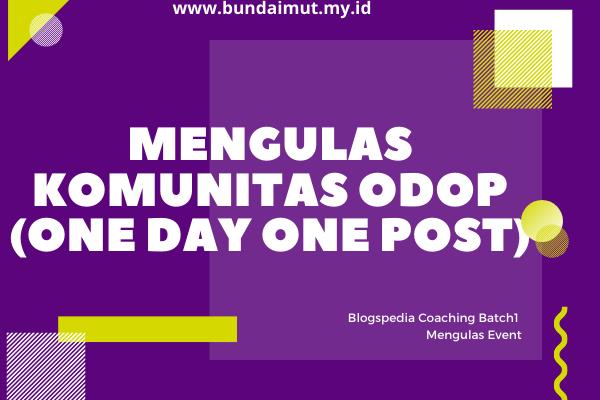 Mengulas Oprec Odop Batch 8