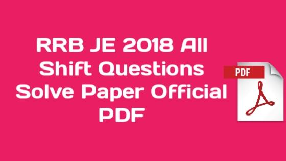 RRB JE 2018 All Shift Solve Paper PDF