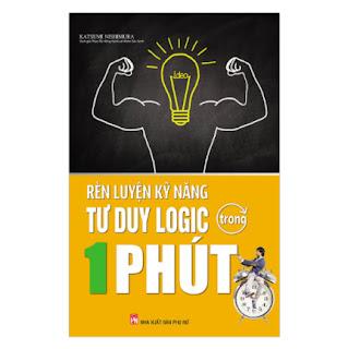 Rèn Luyện Kĩ Năng Tư Duy Logic Trong 1 Phút (Tái Bản) ebook PDF EPUB AWZ3 PRC MOBI