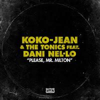 KOKO-JEAN & THE TONICS - Please, Mr. Milton