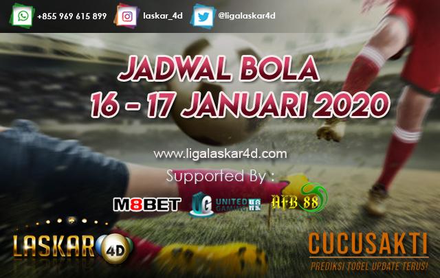 JADWAL BOLA JITU TANGGAL 16 – 17 JANUARI 2020