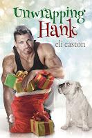 Unwrapping Hank   Unwrapping Hank #1   Eli Easton