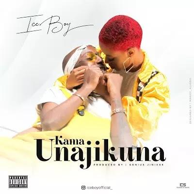 Download Audio | Ice Boy - Kama Unajikuna