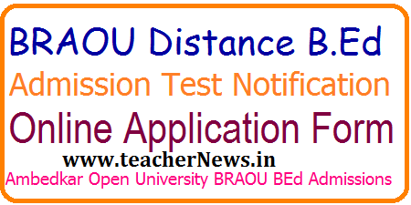 BRAOU Distance B.Ed Admission Notification 2017 BRAOU Bed Admission Test Apply Online Application form @braouonline.in.