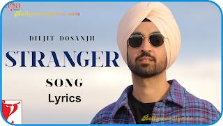 Stranger Song Lyrics | New Punjabi Song Lyrics 2020, Punjabi song lyrics, latest song lyrics, new song lyrics, perfect lyrics, diljit dosanjh, simar kaur