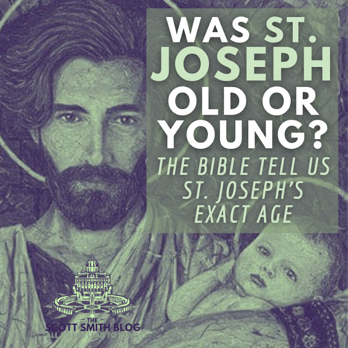 Was St. Joseph an Old Man or a Young Man? How Old was St. Joseph When He Married Mary? The Bible Tells Us St. Joseph's Exact Age