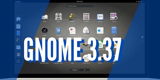 Nova versão do GNOME 3.37 chega com mais recursos e aprimoramentos