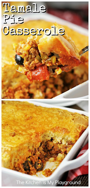 Tamale Pie Casserole ~ Spicy ground beef or ground turkey & vegetable filling, topped with a thick-and-delicious layer of golden cornbread. Such a delicious dinner dish that's perfect for your Cinco de Mayo celebration, or everyday dinner!  www.thekitchenismyplayground.com