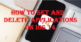 How to set and delete apps on iOS 14, it's easy