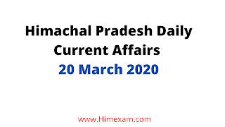 Himachal Pradesh Daily Current Affairs -20 March 2020