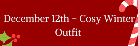 December 12th - The Cosy Winter Oufit