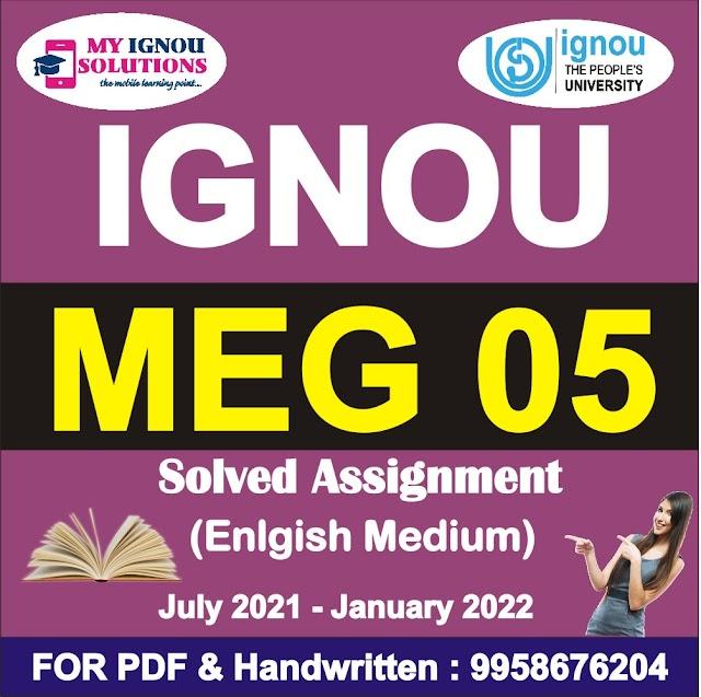 MEG 05 Solved Assignment 2021-22