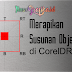 Cara Cepat Mengatur dan Merapikan Objek di CorelDraw