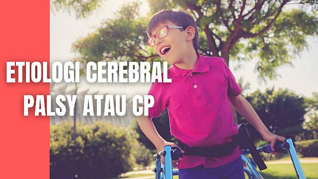 """Etiologi Cerebral Palsy atau CP Pada Manusia Penyebab CP dapat dibagi dalam 3 bagian (Sheresta N, 2017), yaitu prenatal, perinatal, dan pasca natal.  Prenatal Infeksi terjadi dalam masa kandungan, menyebabkan kelainan pada janin misalnya oleh lues, toksoplasmosis, rubela dan penyakit inklusi sitomegalik. Kelainan yang mencolok biasanya gangguan pergerakan dan retardasi mental. Anoksia dalam kandungan, terkena radiasi sinar-X dan keracunan kehamilan dapat menimbulkan """"Palsi Serebral"""".    Perinatal Anoksia/hipoksia Penyebab yang terbanyak ditemukan dalam masa perinatal adalah """"brain injury"""". Keadaan inilah yang menyebabkan terjadinya anoksia. Hal ini terdapat pada keadaan. presentasi bayi abnormal, disproporsi sefalo-pelvik, partus lama, plasenta previa, infeksi plasenta, partus menggunakan instrumen tertentu dan lahir dengan seksio kaesar.  Perdarahan otak Perdarahan dan anoksia dapat terjadi bersama-sama, sehingga sukar membedakannya, misalnya perdarahan yang mengelilingi batang otak, mengganggu pusat pernafasan dan peredaran darah sehingga terjadi anoksia.   Perdarahan dapat terjadi diruang subaraknoid akan menyebabkan penyumbatan CSS sehingga menyebabkan hidrosefalus. Perdarahan diruang subdural dapat menekan korteks serebri sehingga timbul kelumpuhan spastis.  Prematuritas Bayi yang kurang bulan mempunyai kemungkinan menderita perdarahan otak yang lebih banyak daripada bayi yang cukup bulan karena pembuluh darah, enzim, dan faktor pembekuan darah dan lain-lain masih belum sempurna.   Otak belum matang pada bayi prematur memiliki lebih banyak ekuipotensial atau plastisitas. Keduanya merupakan istilah yang digunakan untuk menggambarkan kemampuan yang jauh lebih besar dari bagian terluka otak belum matang untuk mengasumsikan fungsi bagian yang cedera.  Ikterus Ikterus pada neonatus dapat menyebabkan kerusakan jaringan otak yang permanen akibat masuknya bilirubin ke ganglia basal, misalnya pada kelainan inkompatibilitas golongan darah.   Bentuk CP yang sering terjadi"""