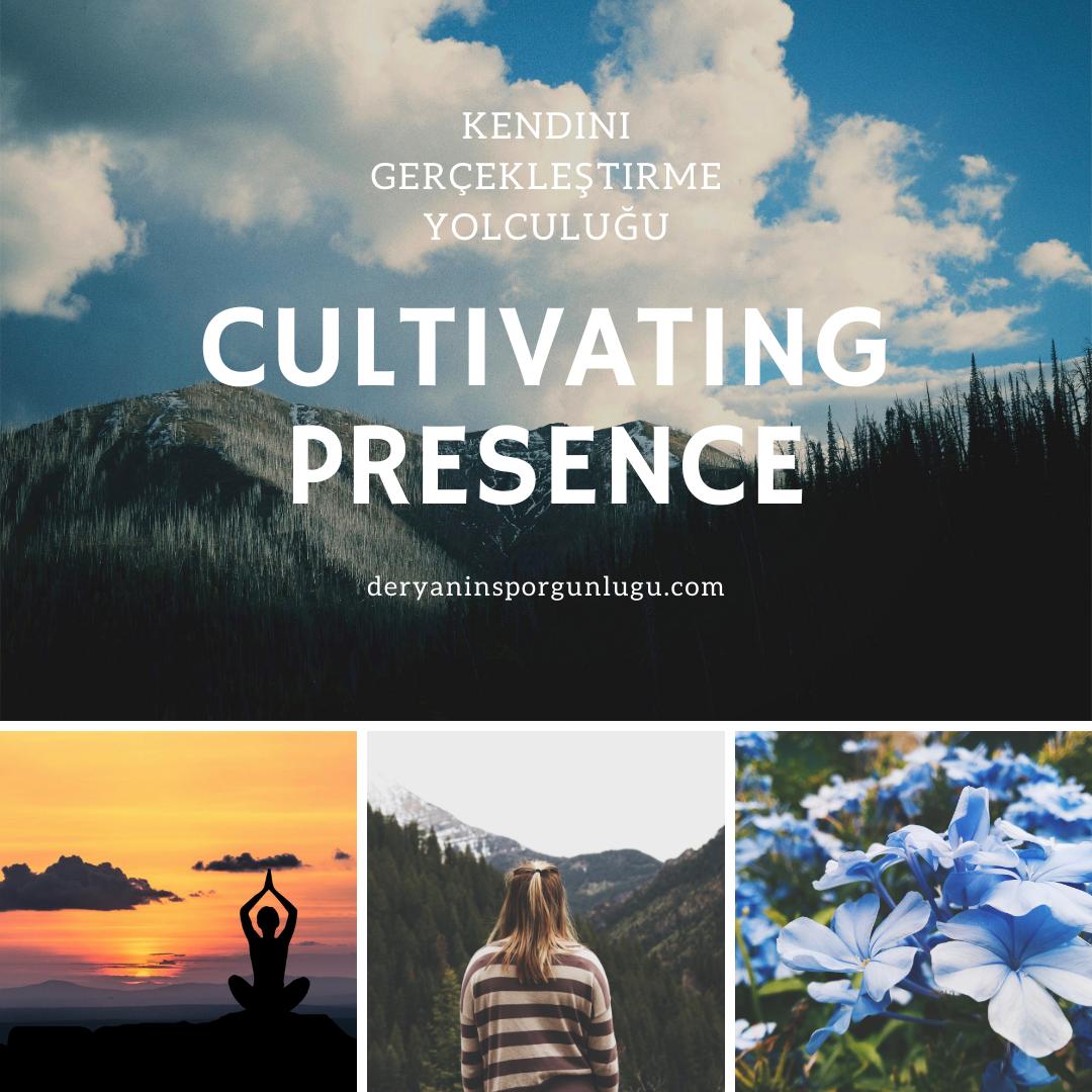 cultivating-presence-nedir